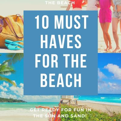 10 Must haves for the beach - What to bring to the beach - DearCreatives.com