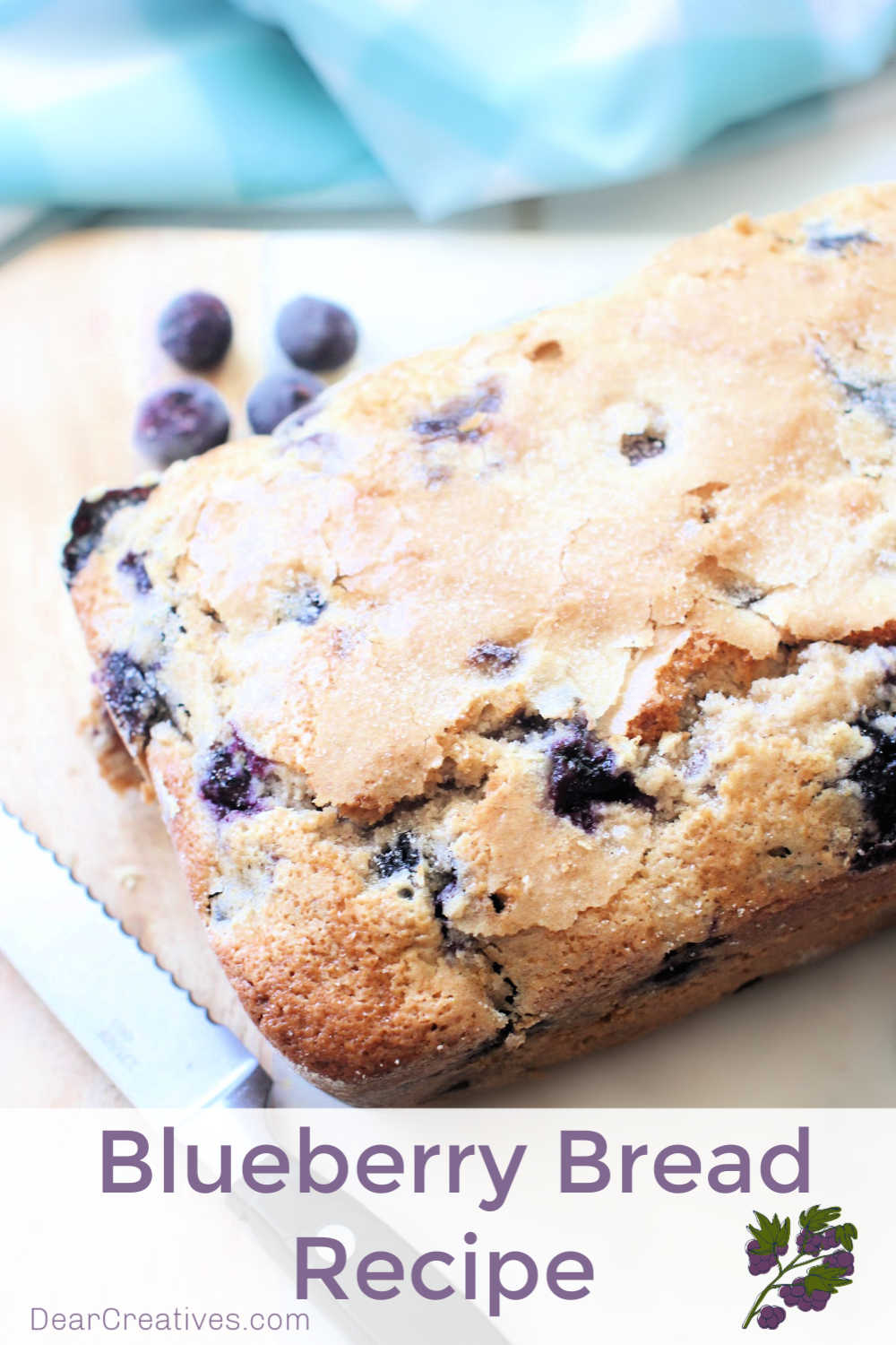 Blueberry Bread Recipe – Easy To Make!