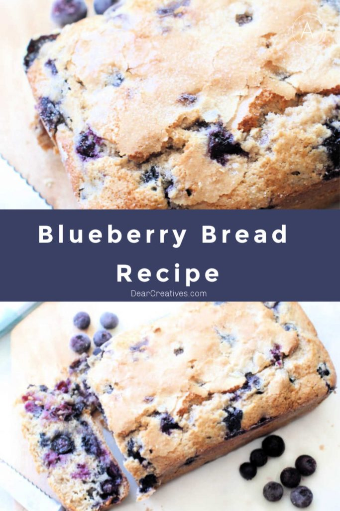Blueberry Bread Recipe - easy to make, moist and delicious. Filled with blueberries. DearCreatives.com