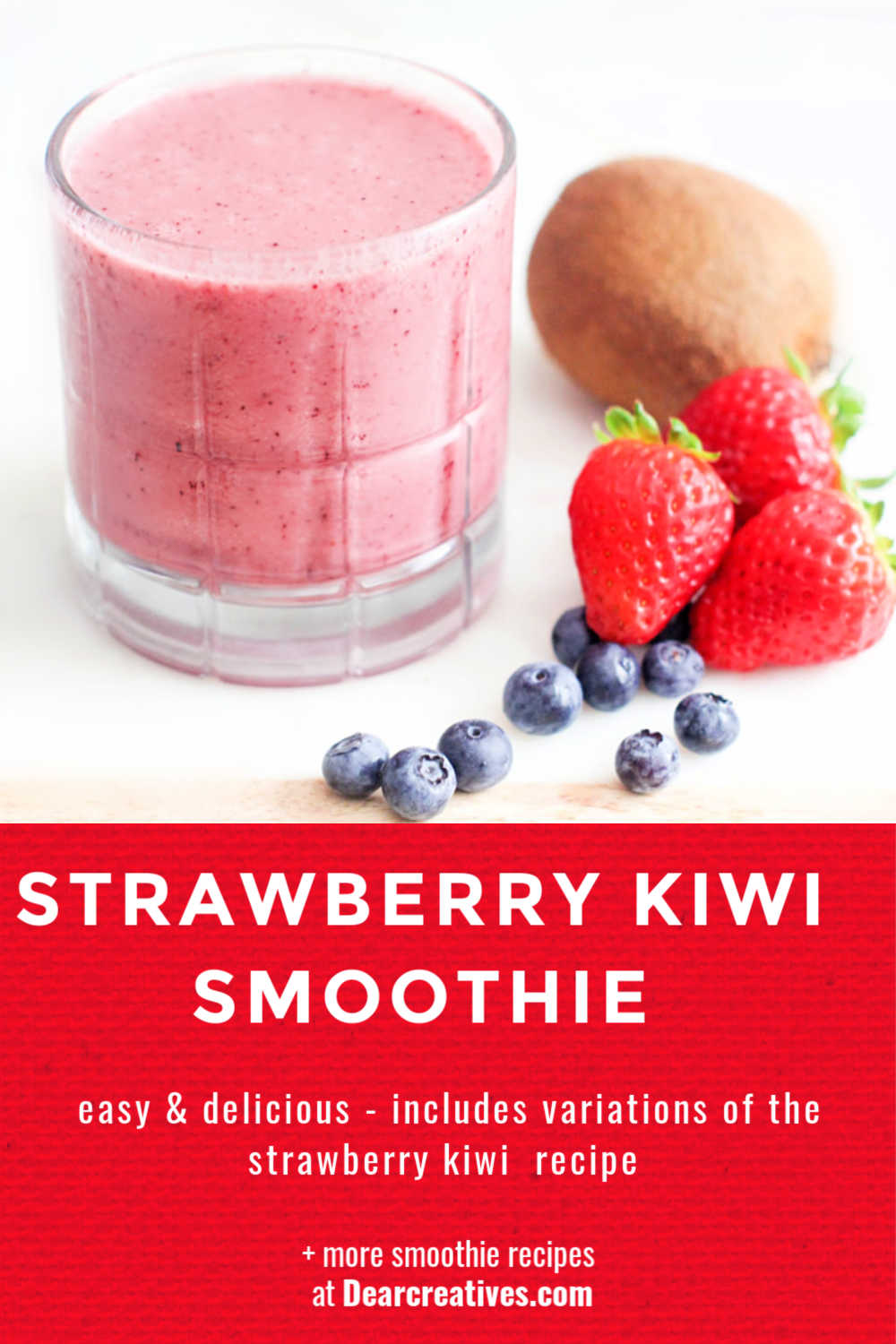 strawberry-kiwi-smoothie-easy-and-delicious-includes-variations-of-the-strawberry-kiwi-recipe-smoothie-recipes-DearCreatives.com